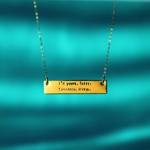 Marley Valentine Hand Stamped Today Tomorrow Always Quote Necklace
