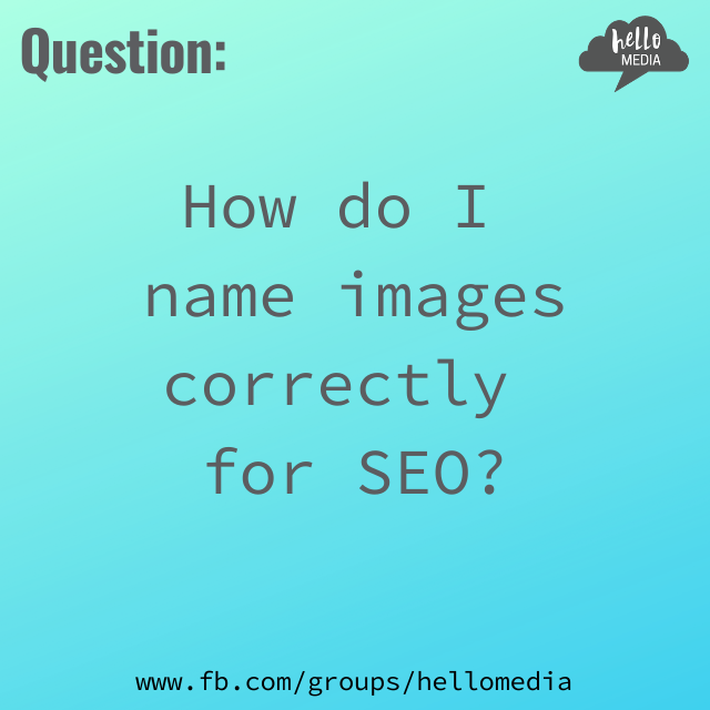 Name images correctly. SEO Q&A