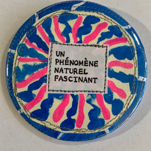 Un phénomène naturel fascinant / ART PIN / one-of-a-kind, hand-painted, & collaged