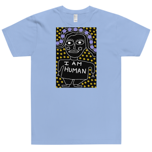 """I Am Human"" / Printed Art Tee (Unisex) / Limited Edition / Multiple colors available"