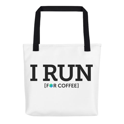 I RUN FOR COFFEE tote bag