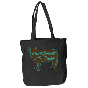 Don't Bullshit Me Darlin Tote Bag in Black