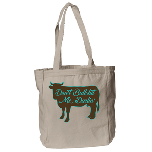 Don't Bullshit Me Darlin Tote Bag in Natural