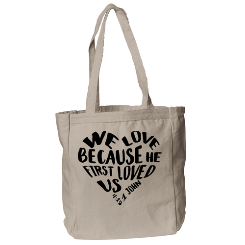 We Love Because He First Loved Us Christian Theme Tote Bag in Natural