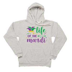 Life of the Mardi Fun Mardi Gras Hoodie