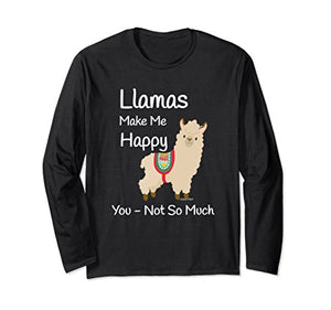 Llamas Make Me Happy You Not So Much Llama TShirt