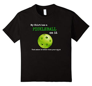 My Shirt has a Pickleball Funny Pickleball Unisex TShirt