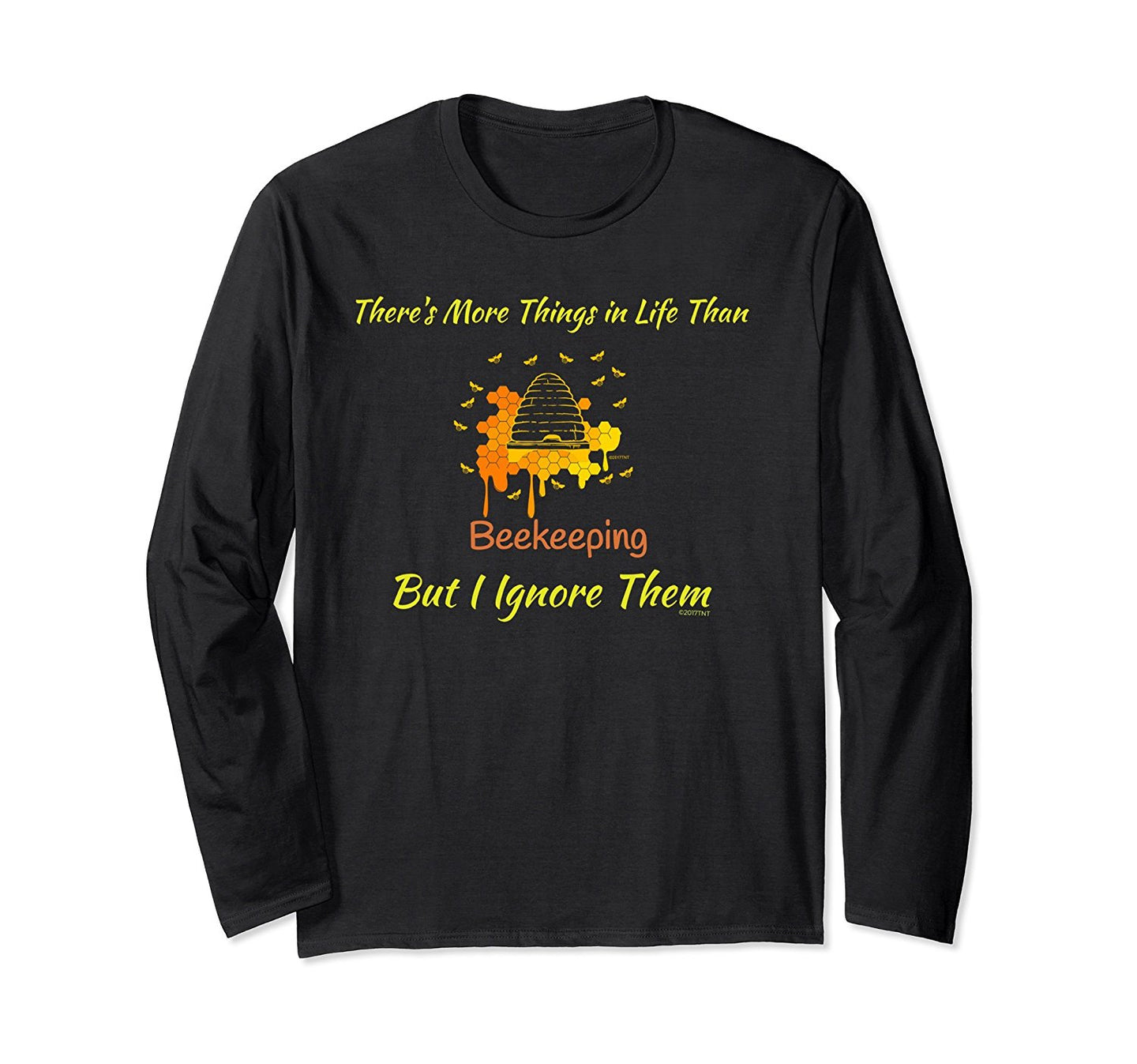 There's More in Life Than Beekeeping But I Ignore Them Shirt