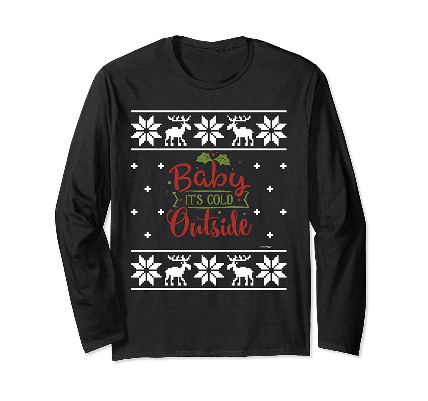 Ugly Christmas Sweater Baby Its Cold Outside Long Sleeve Shirt