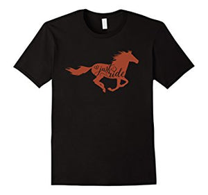 Just Ride Equestrian Horse Lover Shirt