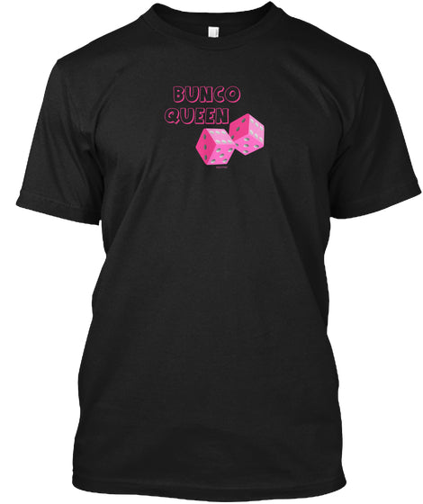 Bunco Queen Fun Bunco Meetup Party Shirt