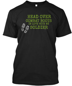 Head Over Combat Boots in Love With My Soldier Unisex TShirt