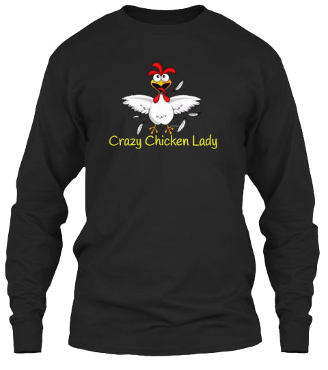 Crazy Chicken Lady Long Sleeve Shirt