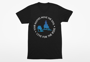 Cutting Horse Four Hooves Move The Soul Live For The Ride T-Shirt