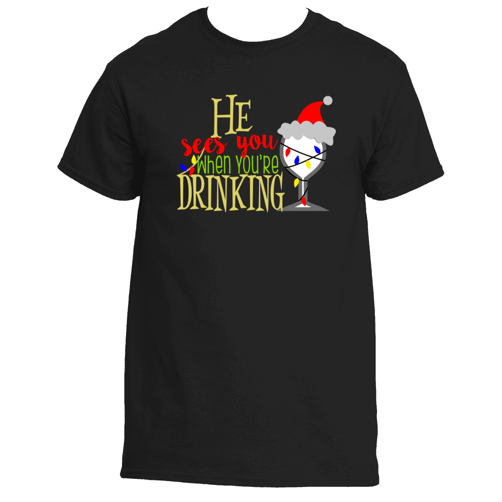 He Sees You When You're Drinking Funny Christmas T-Shirt