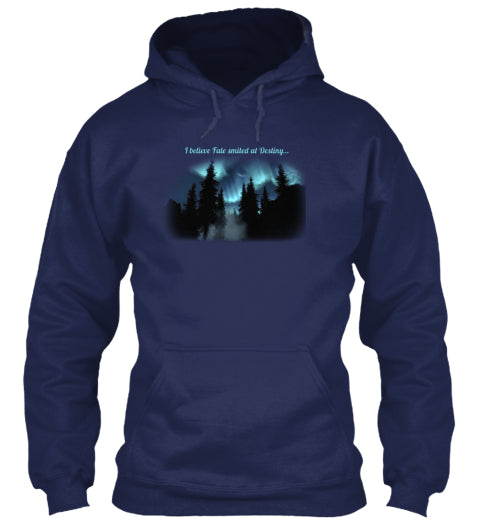 I Believe Fate Smiled at Destiny Unisex Hoodie