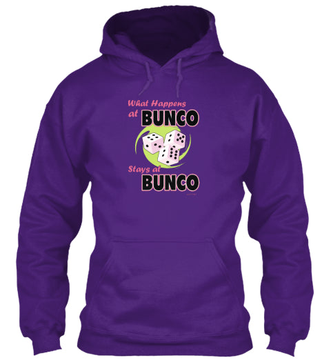 What Happens At Bunco Stays At Bunco Hoodie Available in Black, Navy or Purple