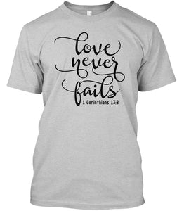 Love Never Fails Unisex Gray T-Shirt