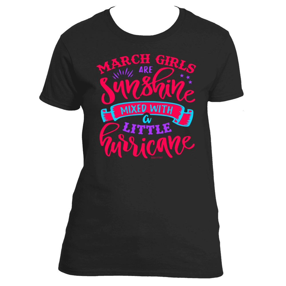 March Girls Are Sunshine Mixed With a Little Hurricane Vintage Design Look Women's TShirt