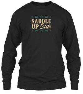 Saddle Up Sista Distressed Vintage Look Cowgirl Horse Lover Long Sleeve Shirt