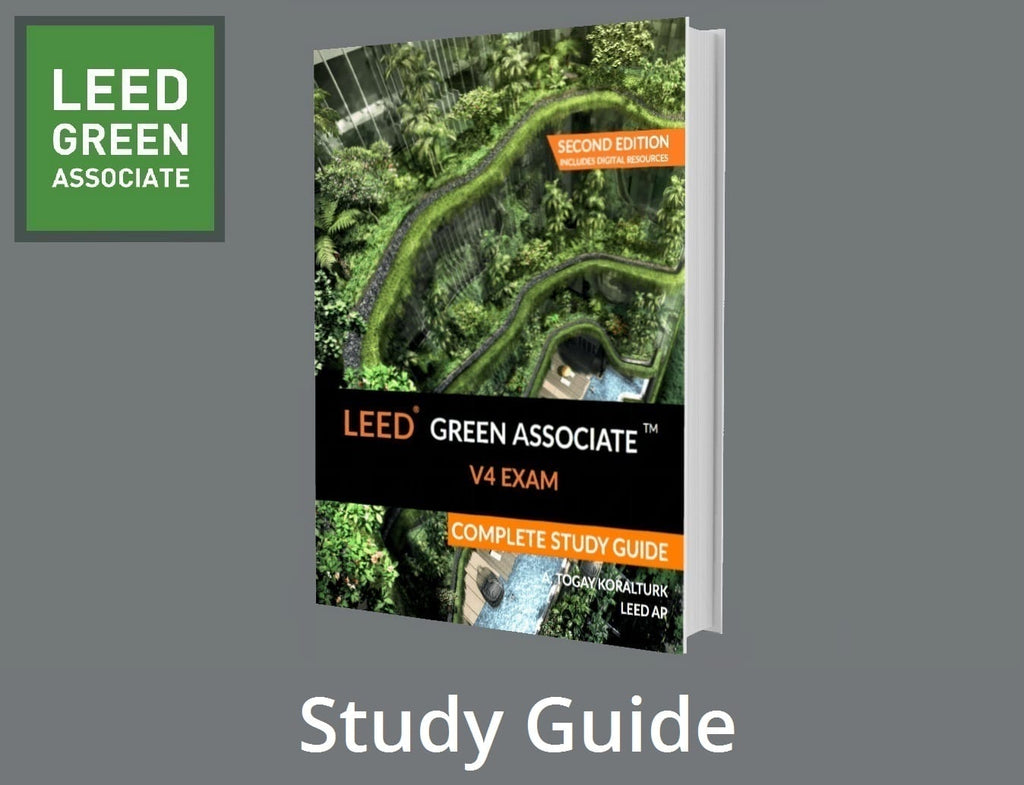 LEED Green Associate V4 Exam Complete Study Guide (Second Edition), A. Togay Koralturk | LEED GA Exam Preparation Guide