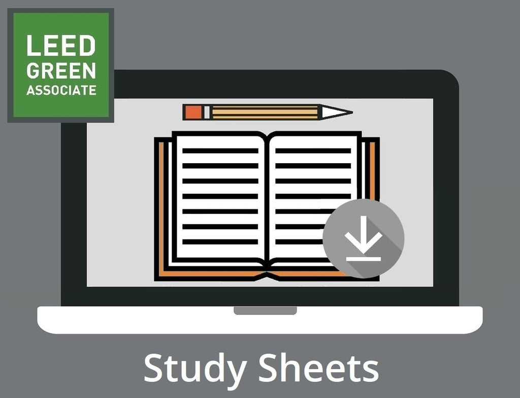 LEED Green Associate V4 Exam Study Sheets | LEED GA Study Sheets