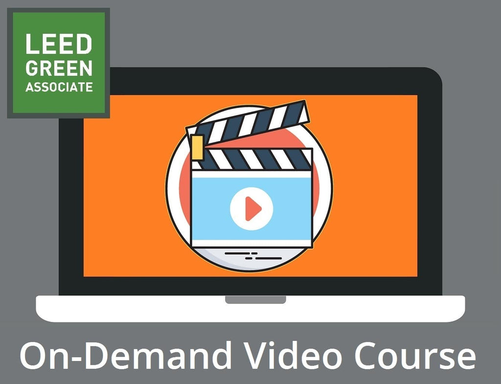 LEED Green Associate V4 Exam Prep Course | LEED GA Exam Prep Course