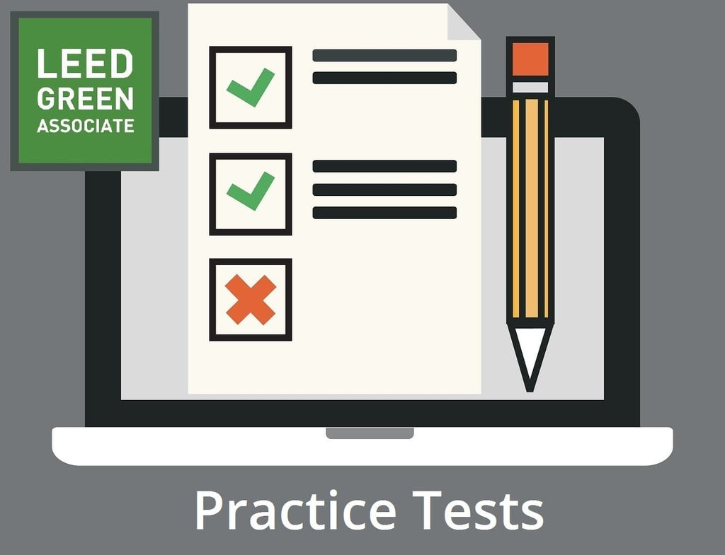 LEED GREEN ASSOCIATE V4 EXAM PRACTICE TESTS