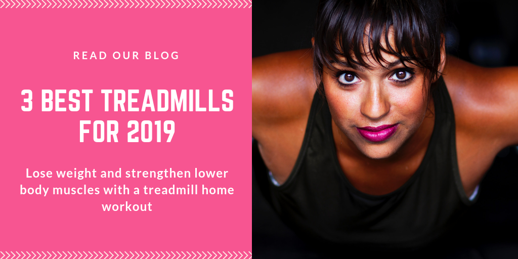 3 Best Treadmills for 2019