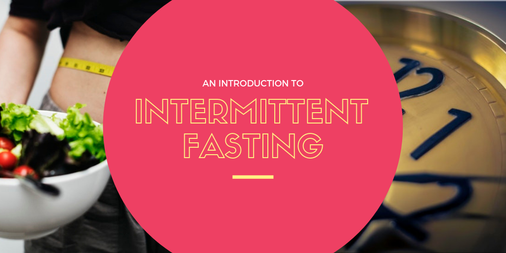 An Introduction to Intermittent Fasting