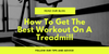How To Get The Best Workout On A Treadmill
