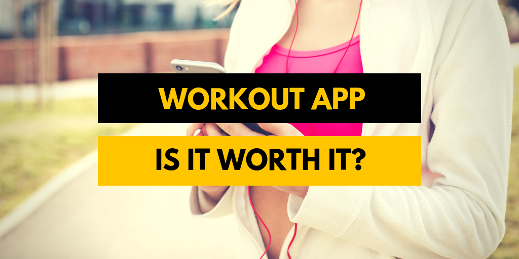 Is Workout App Worth It?