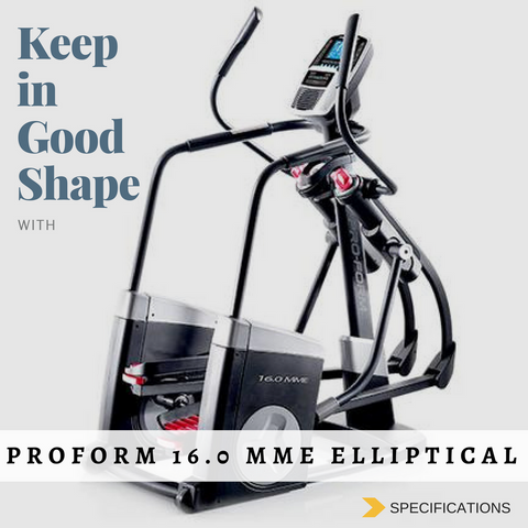 ProForm 16.0 MME Elliptical Specifications