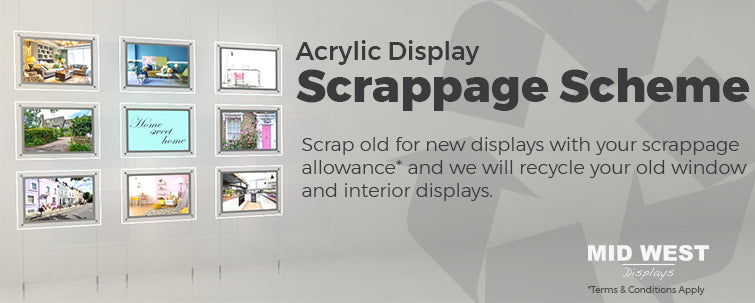 acrylic display scrappage scheme