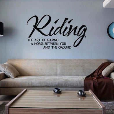 Horse Riding Wall Sticker - Riding The Art Of Keeping A Horse Between You And Ground - Wall Art horses wall stickers