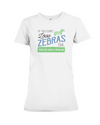 If You Dont Love Zebras Too Then We Have A Problem! Statement T-Shirt - White / S - Clothing womens t-shirts zebras
