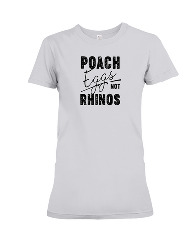 Poach Eggs Not Rhinos Statement T-Shirt - Design 1 - Athletic Heather / S - Clothing rhinos womens t-shirts