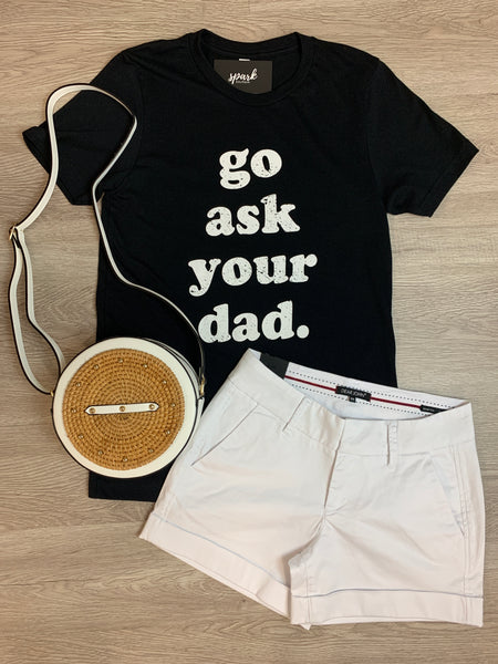 Black Go Ask Dad Tee