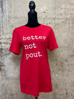 Red Better Not Pout Tee