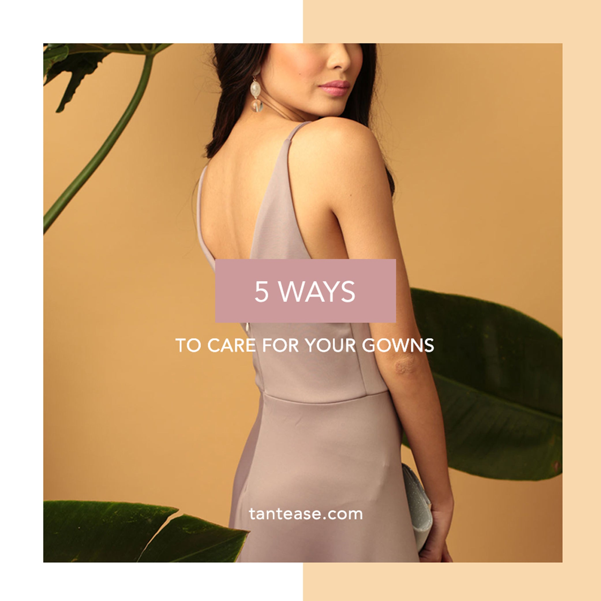 5 Ways To Care For Your Gowns