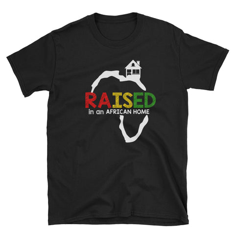Raised in an African Home T-Shirt (Black)