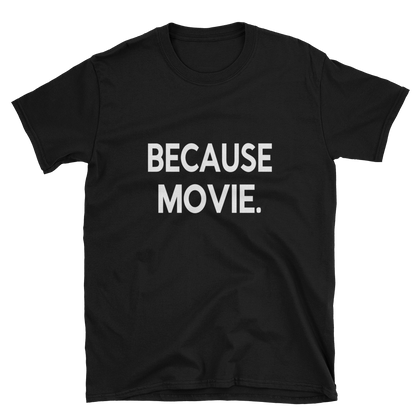 Classic Because Movie T-Shirt