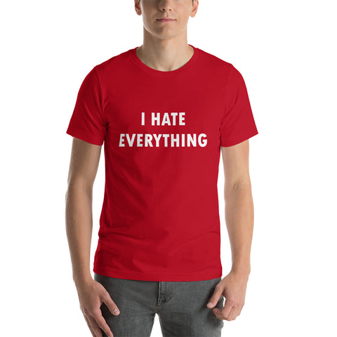 I Hate Everything Classic T-Shirt