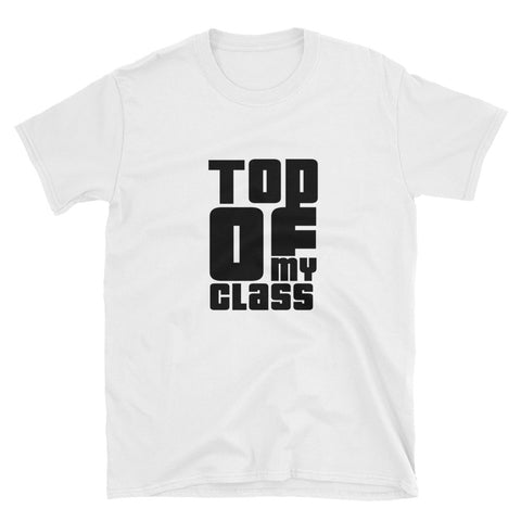 Top of My Class T-Shirt