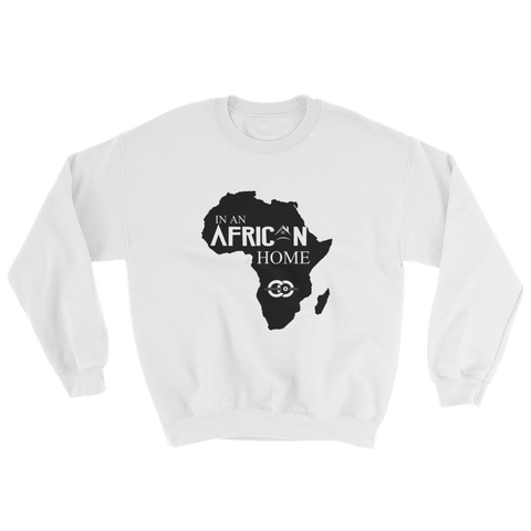 In An African Home Sweatshirt