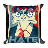 HATE - Square Pillow