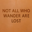 Not All Who Wander Are Lost Image - Fire Branded Images
