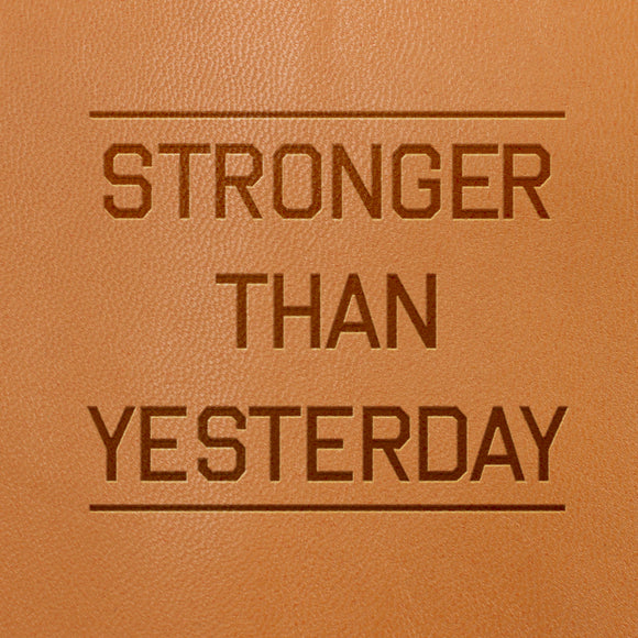 STRONGER THAN YESTERDAY- Fire Branded Images
