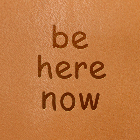 Be Here Now Image- Fire Branded Images