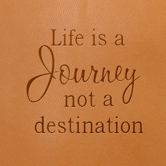 Life Is A Journey Not A Destination Image- Fire Branded Images